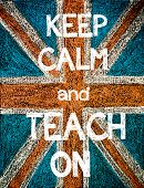 picture of union  - Keep Calm and Teach On. United Kingdom (British Union jack) flag vintage hand drawing with chalk on blackboard humor concept image - JPG