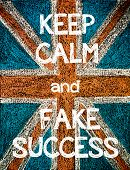 picture of jacking  - Keep Calm and Fake Success. United Kingdom (British Union jack) flag vintage hand drawing with chalk on blackboard humor concept image - JPG