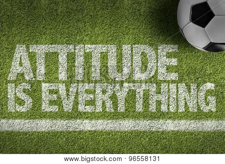 Soccer field with the text: Attitude is Everything