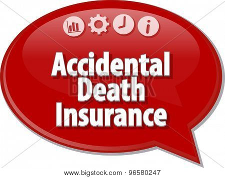 Speech bubble dialog illustration of business term saying Accidental death insurance