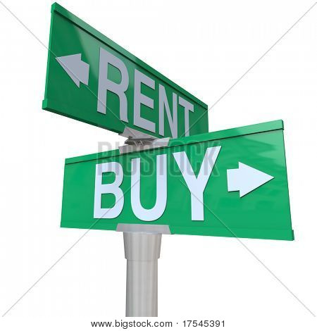 A green two-way street sign pointing to Buy and Rent, symbolizing being at a crossroads and deciding between renting a house, car or other object versus the benefits of buying