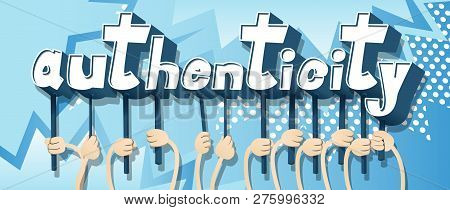 poster of Diverse Hands Holding Letters Of The Alphabet Created The Word Authenticity. Vector Illustration.