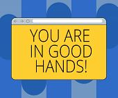 Handwriting Text You Are In Good Hands. Concept Meaning Best Service Offering Reliable Professional  poster