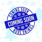 Coming Soon Round Stamp Seal On Winter Background With Snow. Blue Vector Rubber Imprint With Coming  poster