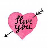 I Love You-romantic Quote. Watercolor Hand Drawn Heart With Arrow And Hand Written Phrase I Love You poster