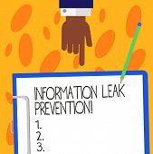 Text Sign Showing Information Leak Prevention. Conceptual Photo Inhibiting Critical Information To O poster