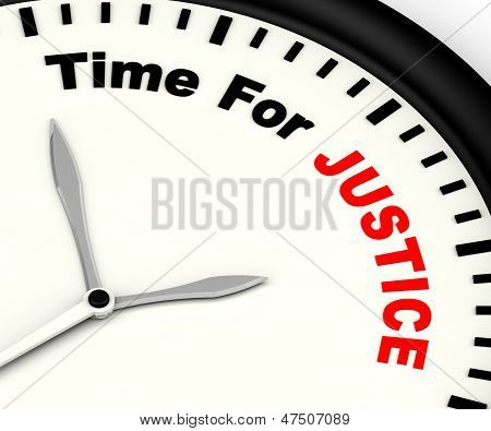 Time For Justice Message Showing Law And Punishment