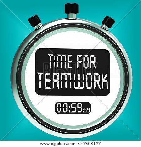 Time For Teamwork Message Means Combined Effort And Cooperation
