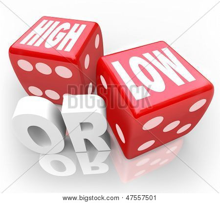 The words High or Low on two red dice to illustrate a guessing game or gambling to wager on minimum or maximum, more or less