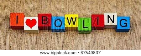 I Love Bowling, Sign Series for Tenpin, Cricket, Sport.