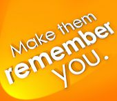 Постер, плакат: Make Them Remember You in 3d words encourage impressive memorable unforgettable