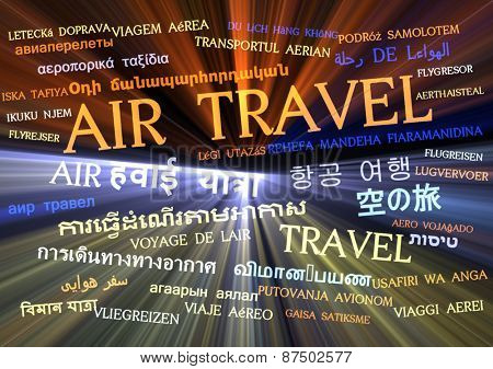 Background concept wordcloud multilanguage international many language illustration of air travel glowing light