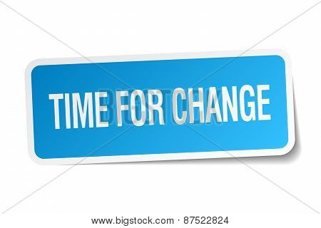 Time For Change Blue Square Sticker Isolated On White