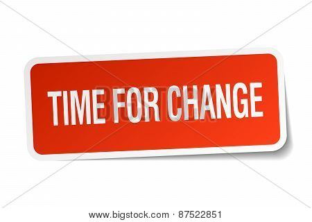 Time For Change Red Square Sticker Isolated On White