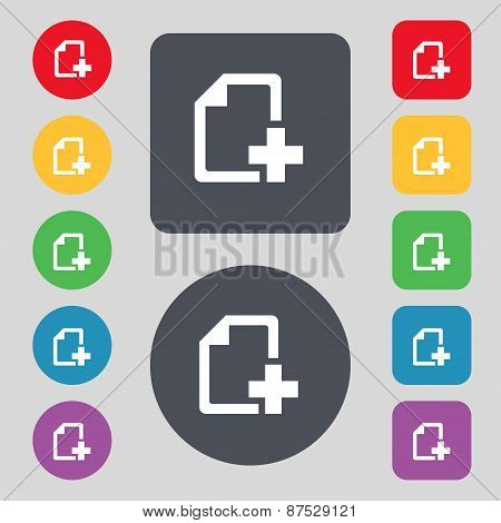 Add File Document Icon Sign. A Set Of 12 Colored Buttons. Flat Design. Vector