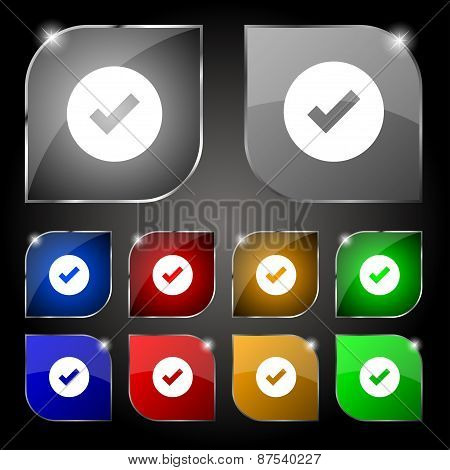 Check Mark, Tik Icon Sign. Set Of Ten Colorful Buttons With Glare. Vector