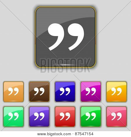 Double Quotes At The End Of Words Icon Sign. Set With Eleven Colored Buttons For Your Site. Vector