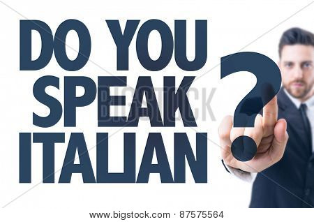 Business man pointing the text: Do You Speak Italian?