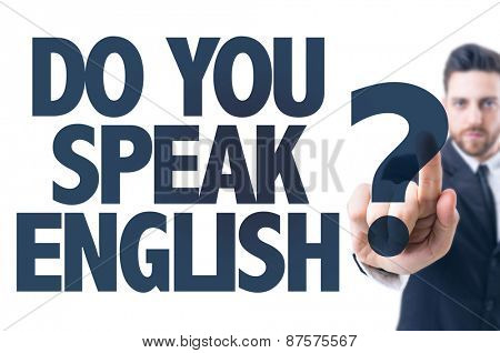 Business man pointing the text: Do You Speak English?