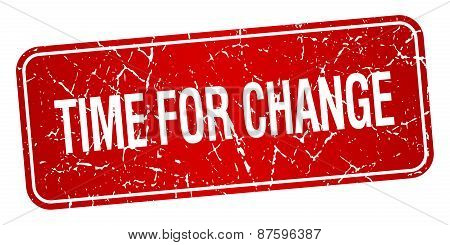 Time For Change Red Square Grunge Textured Isolated Stamp