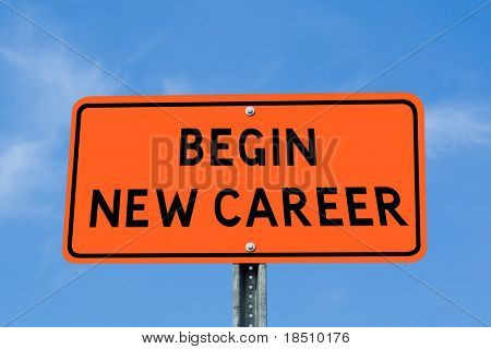 Begin New Career Sign