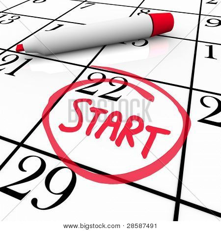 A day with the word Start circled on a calendar to mark the beginning of a new job, school semester or other significant event