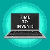 Word Writing Text Time To Invent. Business Concept For Invention Of Something New Different Innovati poster