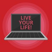 Word Writing Text Live Your Life. Business Concept For Motivation Inspiration To Follow Your Dreams  poster