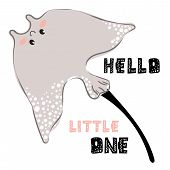 Vector Illustration With Sea Animal - Stingray, And Lettering (hello Little One), Underwater World A poster