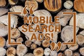 Word Writing Text Mobile Search Ads. Business Concept For Ad That Can Appear On Webpages And Apps Vi poster