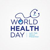 World Health Day Letter Quote With Symbol Stethoscope And World Map On The White Background. Illustr poster