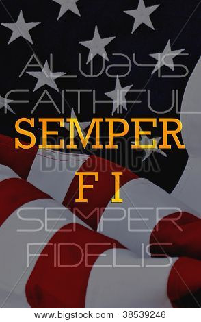 "Semper Fi - patriotic composite with American flag and the chisled words ""Semper Fi"", shortened from the latin motto ""Semper Fidelis"", meaning always faithful."