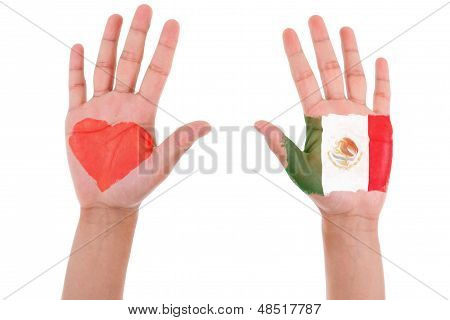 Hands With A Painted Heart And Mexican Flag, I Love Mexico Concept