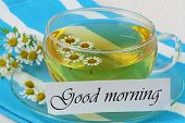 image of chamomile  - Good morning card with cup of chamomile tea with fresh chamomile flowers - JPG