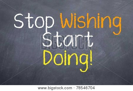 Stop Wishing and Start Doing