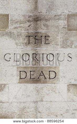 Glorious Dead Inscription On The Cenotaph In London