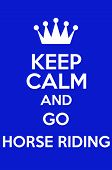 picture of horse riding  - Keep Calm And Go Horse Riding Poster Art - JPG