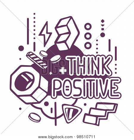 Vector Illustration Of Black And White Think Positive Quote On Abstract Background.