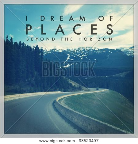 Inspirational Typographic Quote - I dream of places beyond the horizon