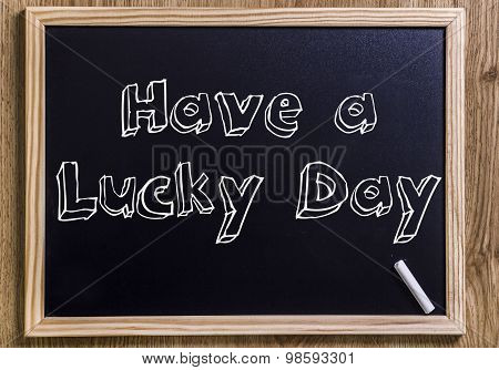 Have A Lucky Day