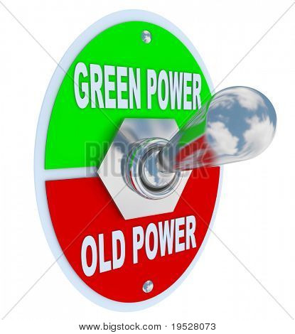 A metal toggle switch with plate reading Green Power and Old Power, flipped into the Earth friendly energy position, symbolizing the decision to be mindful of environmentally responsible fuel