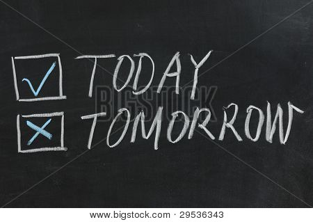 Chalkboard Drawing - Today Or Tomorrow