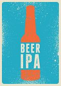 Beer Ipa Typographical Vintage Style Grunge Poster Design. Retro Vector Illustration. poster