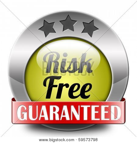 risk free label or sign 100% satisfaction high product quality guaranteed safe investment web shop warranty no risks sticker icon or safety first banner