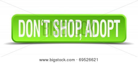 Dont Shop Adopt Green 3D Realistic Square Isolated Button