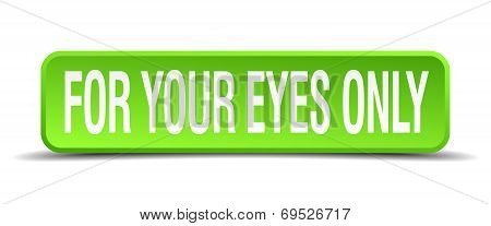 For Your Eyes Only Green 3D Realistic Square Isolated Button