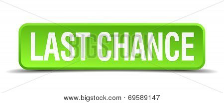 Last Chance Green 3D Realistic Square Isolated Button