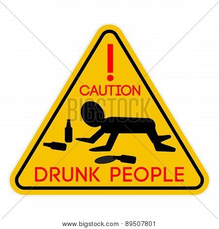 Caution Drunk People
