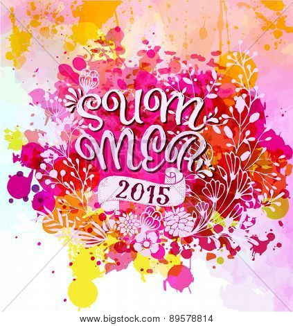 Summer 2015 Poster - Bright watercolor summer poster or greeting card, with flowers, banner and sunny colorful splash of dripping paint