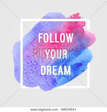 "Motivation Poster ""follow You Dream""."
